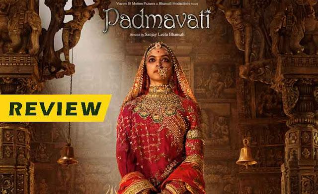 Film Review | Padmavat | फ़िल्म रिव्यू | पद्मावत