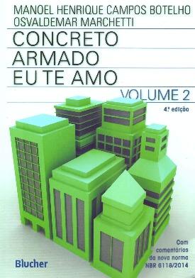 Livro: Concreto armado eu te amo - volume 2 / Autores: Manoel Henrique Campos Botelho e Nelson Newton Ferraz