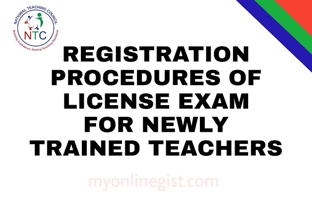 REGISTRATION PROCEDURES FOR TEACHERS LICENSE (NTC) EXAMINATION 2019/2020