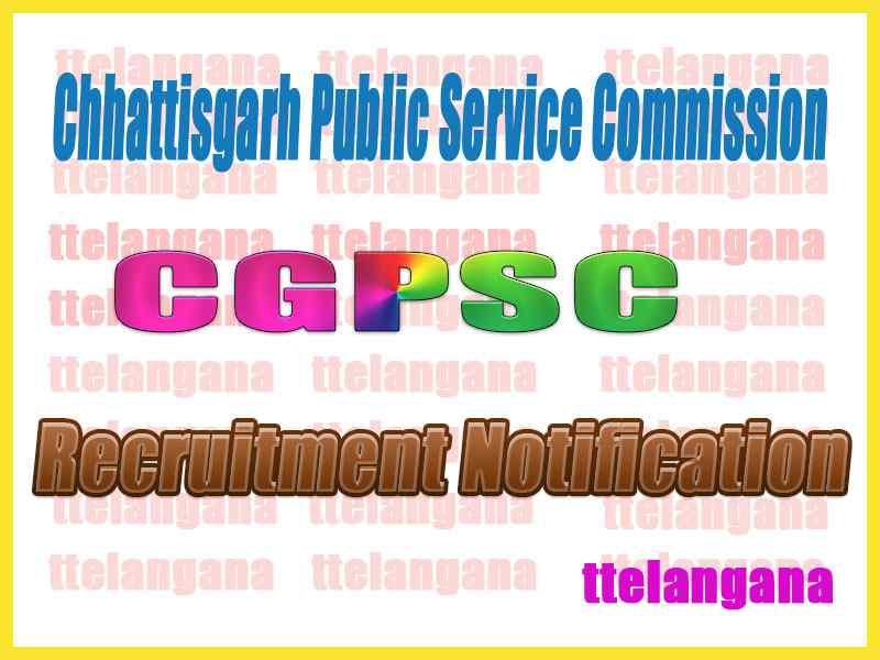 Chhattisgarh Public Service Commission CGPSC Recruitment Notification Apply