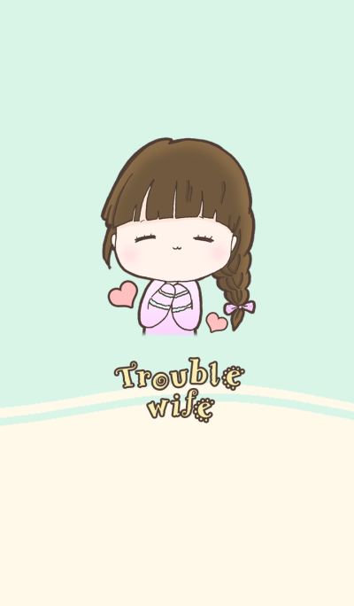 Trouble wife