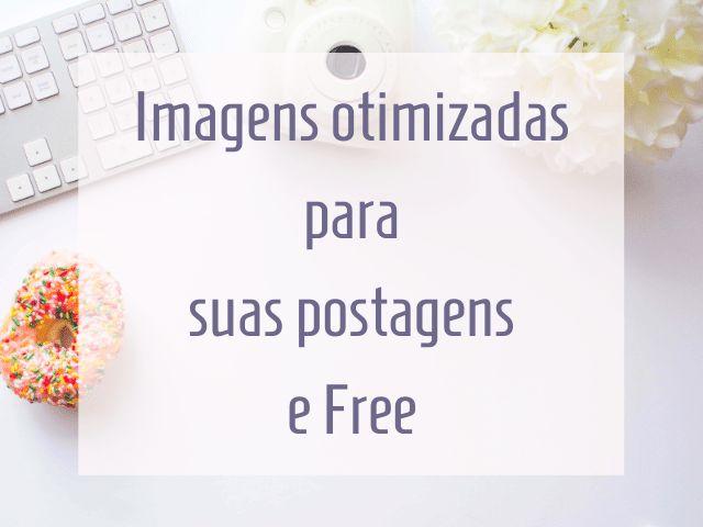 como otimizar as imagens das suas postagens