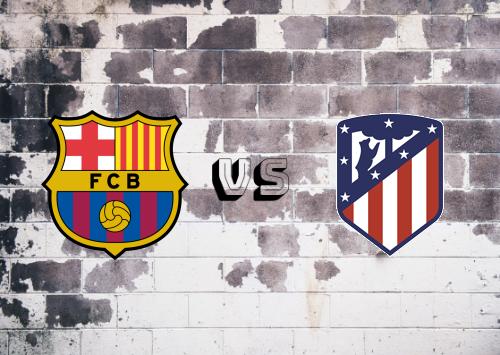 Barcelona vs Atlético Madrid  Resumen y Partido Completo