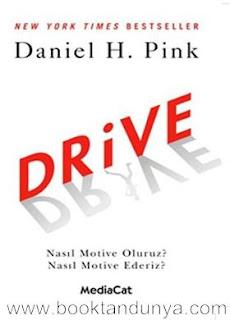 Daniel H. Pink - Drive (Nasıl Motive Oluruz? Nasıl Motive Ederiz?)