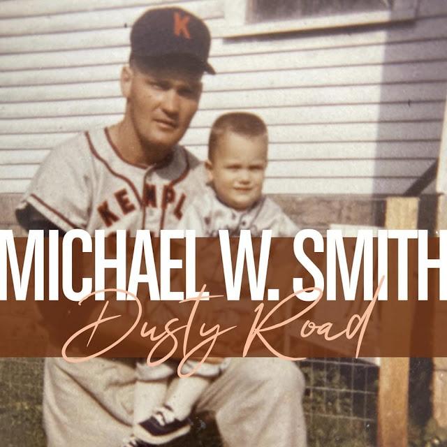 Audio: Michael W. Smith – Dusty Road