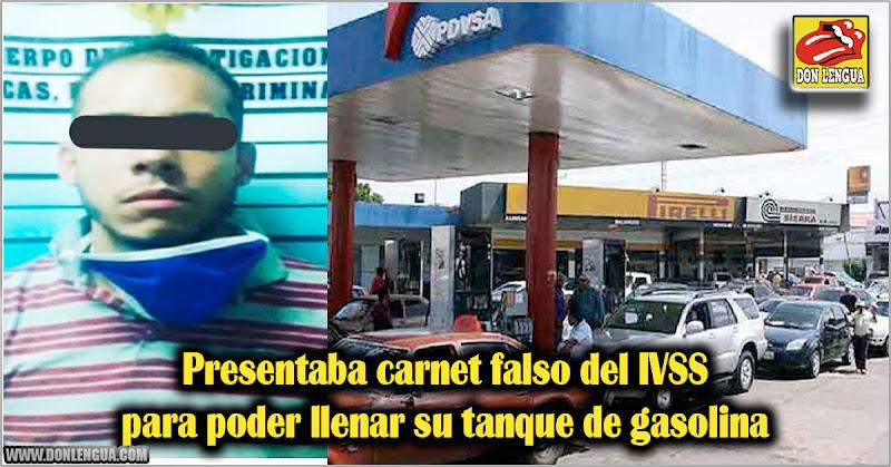 Presentaba carnet falso del IVSS para poder llenar su tanque de gasolina