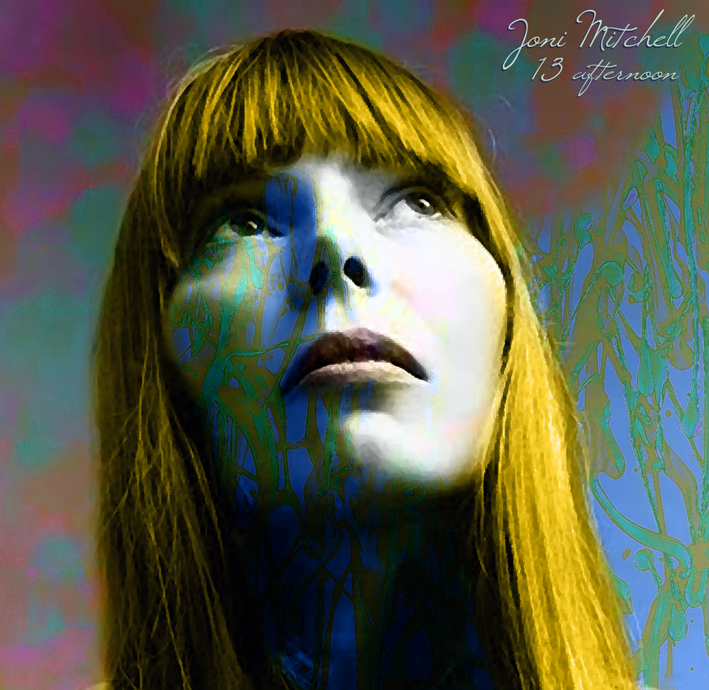 JONI MITCHELL:  13 afternoon