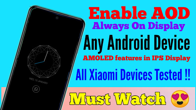 How to Enable Always On Display (AOD) Features on any Smartphone || All Xiaomi Phone Tested ||