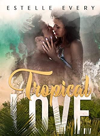 Tropical love de Estelle Every