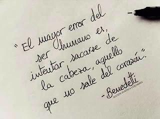 """""""El mayor error del ser humano es intentar sacarse de la cabeza aquello que no sale del corazón."""" Mario Benedetti"""