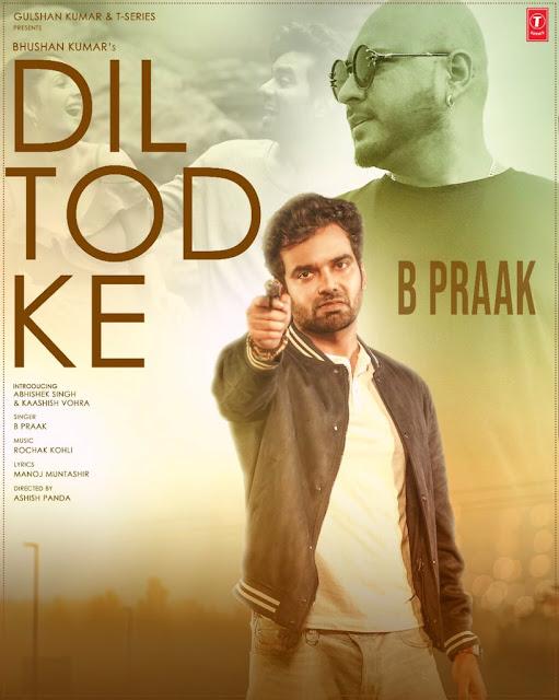दिल तोड़ के   Dil Tod Ke Lyrics in hindi - B Praak  