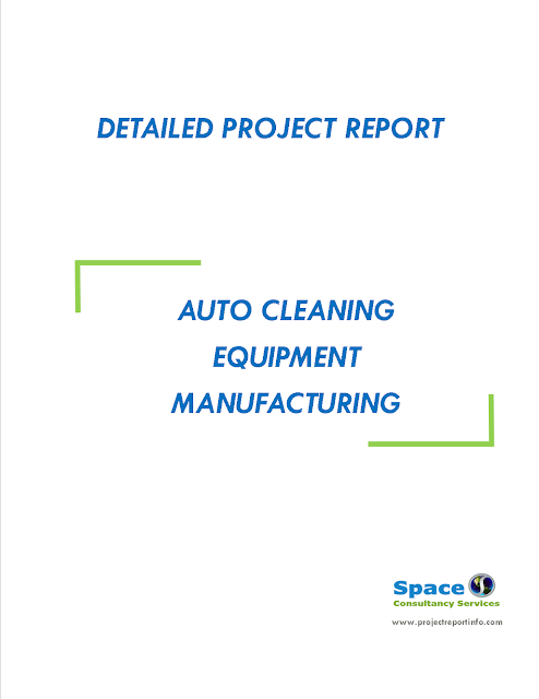 Project Report on Auto Cleaning Equipment Manufacturing