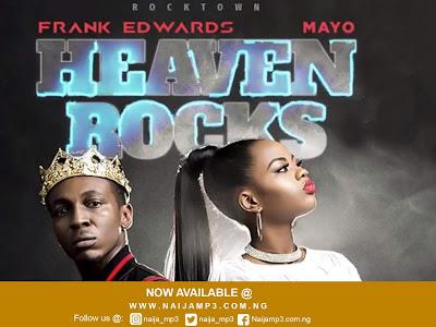 [Gospel] Frank Edwards Ft Mayo _ Heaven Rocks