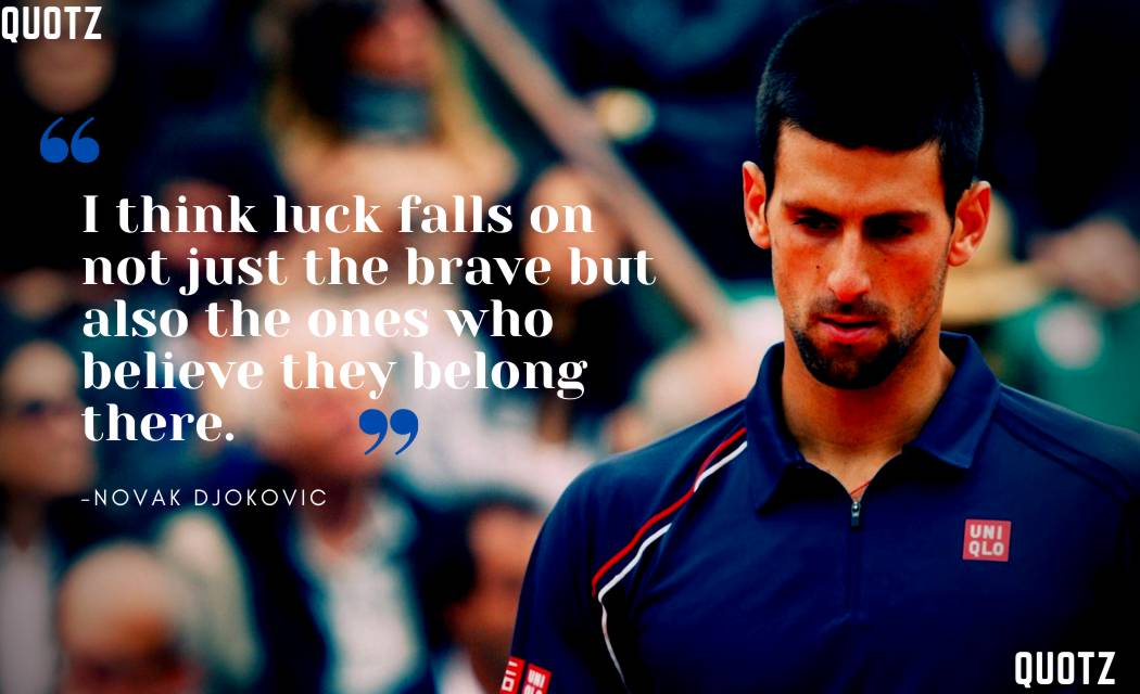 NOVAK DJOKOVIC quotes about tennis, inspiration, motivation, life, and more with quotes images.
