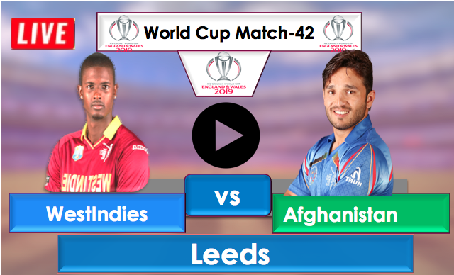 Afghanistan vs WestIndies, Live Streaming, Match 42nd World Cup 2019