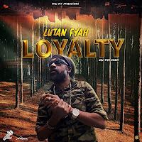 Lutan Fyah - Loyalty