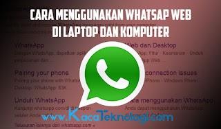 Cara Pakai Whatsapp Web atau WA WEB di Laptop dan Komputer