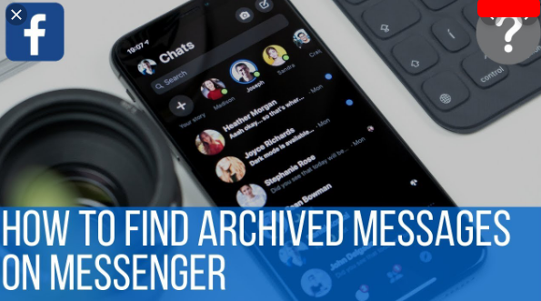 How to Find Archived Messages on Messenger