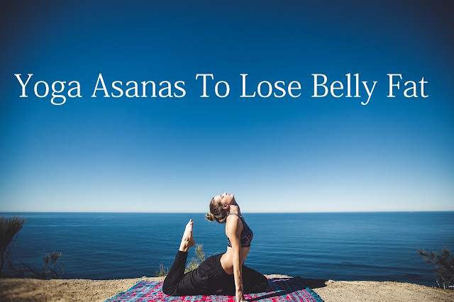 Yoga Asanas To Lose Belly Fat
