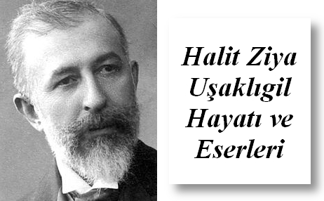 Halit Ziya Uşaklıgil hayatı {featured}