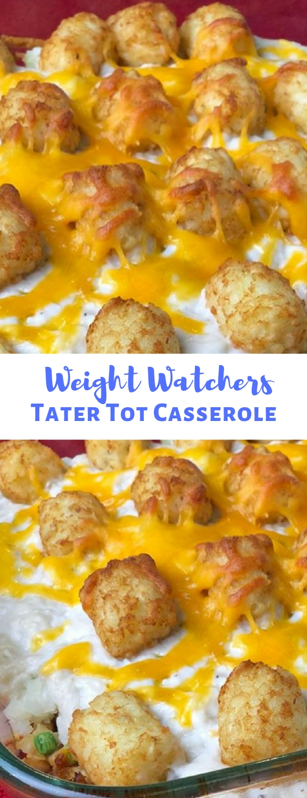 Weight Watchers Tater Tot Casserole