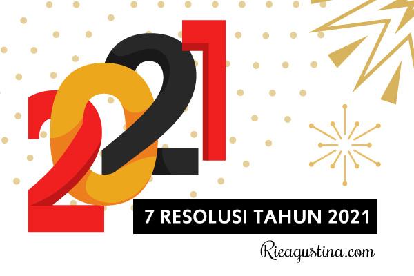 7-resolusi-2021-rieagustina