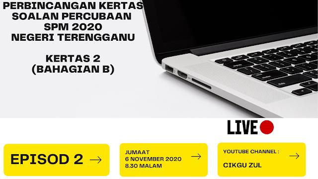 Episod 2 ; Kertas  2 Soalan Percubaan SPM Negeri Terengganu 2020 (Bahagian B)