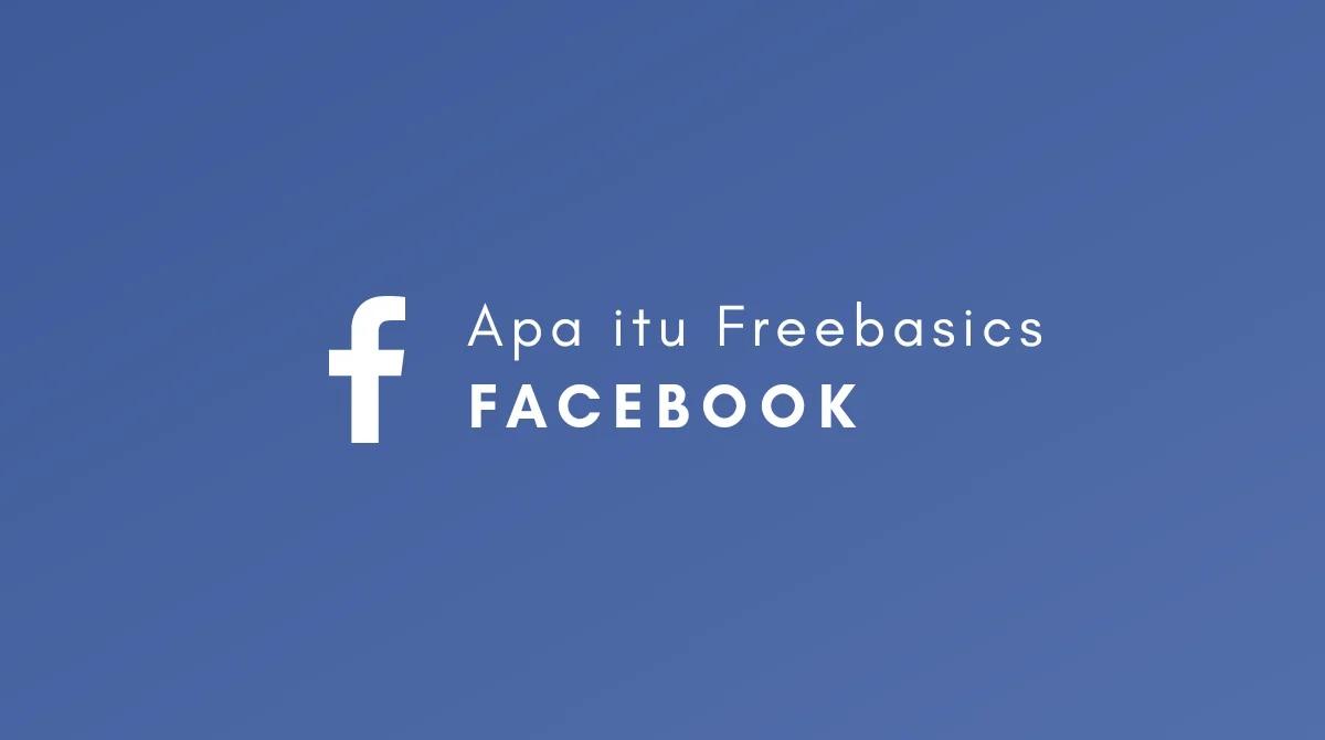 Apa Itu Freebasics Dari Facebook?