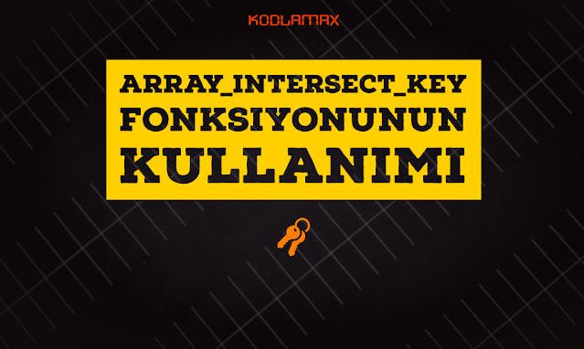 Array_intersect_key Fonksiyonunun Kullanımı