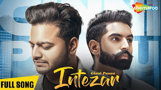 Intezar – Ginni Pannu – Parmish Varma Video HD Download