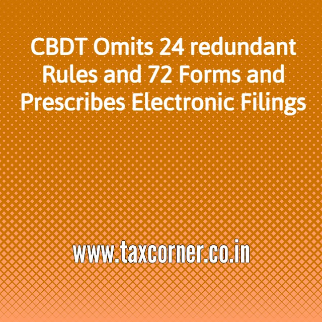 cbdt-omits-24-redundant-rules-and-72-forms-and-prescribes-electronic-filings