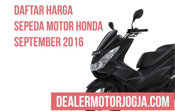 Daftar Harga Sepeda Motor Honda Terbaru September 2016 untuk Wilayah Jogja dan Sekitarnya