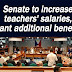 Senate to increase teachers' salaries, grant additional benefits