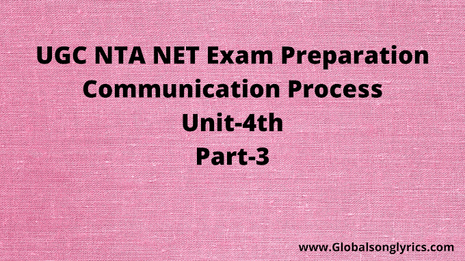 UGC NTA NET Exam Preparation | Communication Process | Unit-4th | Part-3rd |