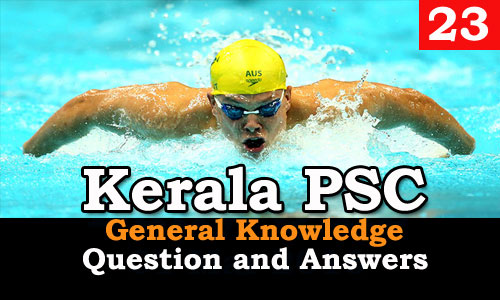 Kerala PSC General Knowledge Question and Answers - 23