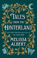 Review of Tales from the Hinterland by Melissa Albert