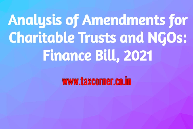 Analysis of Amendments for Charitable Trusts and NGOs: Finance Bill, 2021