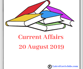 Daily Current Affairs -20 August 2019