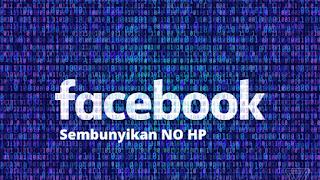 Cara Menyembunyikan No HP Di Facebook Terbaru
