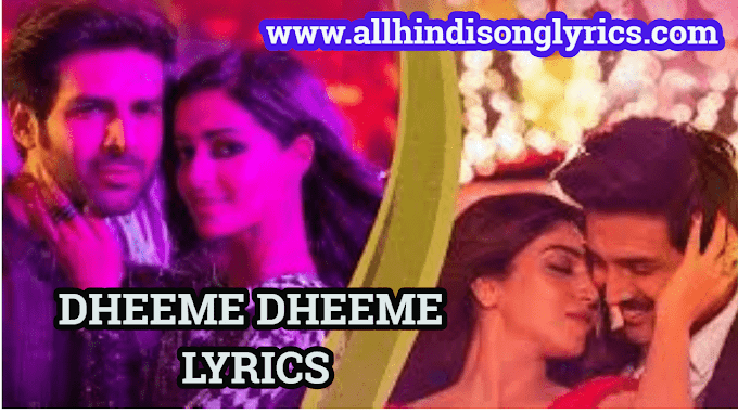 धीमे धीमे – Dheeme Dheeme Lyrics In Hindi – Tony Kakkar ft. Neha Sharma 2019