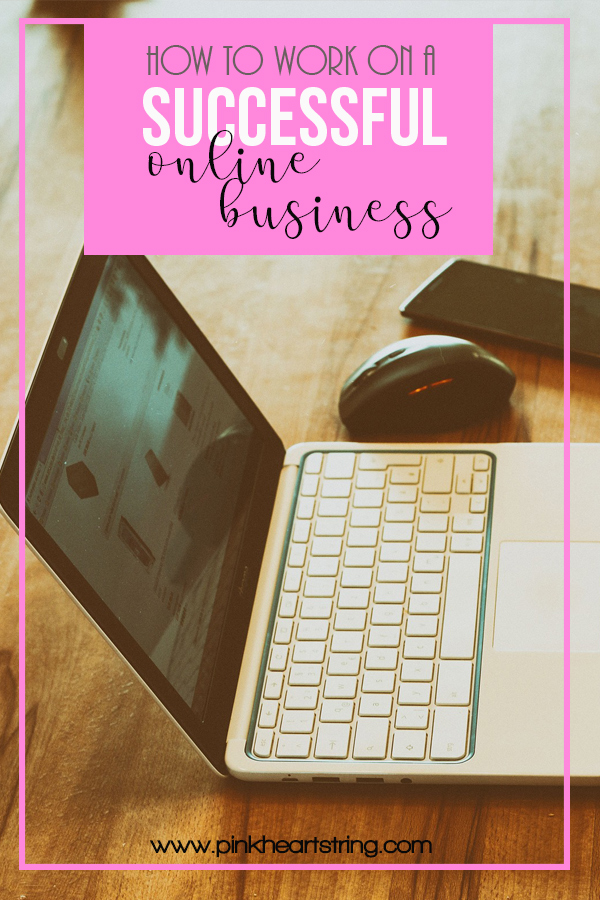 How to Work on a Successful Online Business