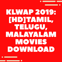 Klwap 2020:[HD]Tamil, Telugu, Malayalam movies download
