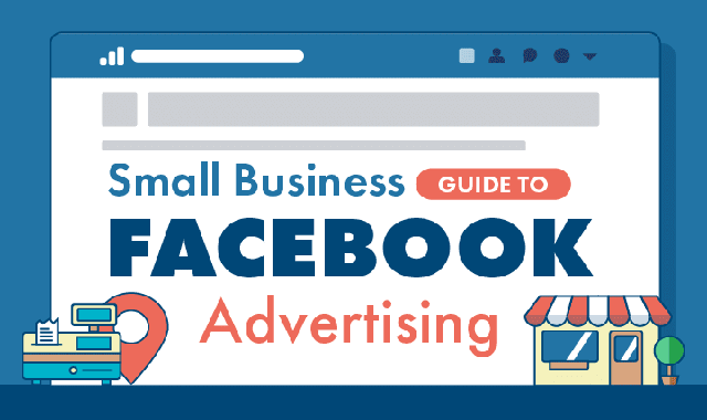 Small Business Guide To Facebook Advertising #infographic