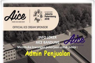 Lowongan Kerja Karyawan Staff Admin Penjualan Aice Bandung
