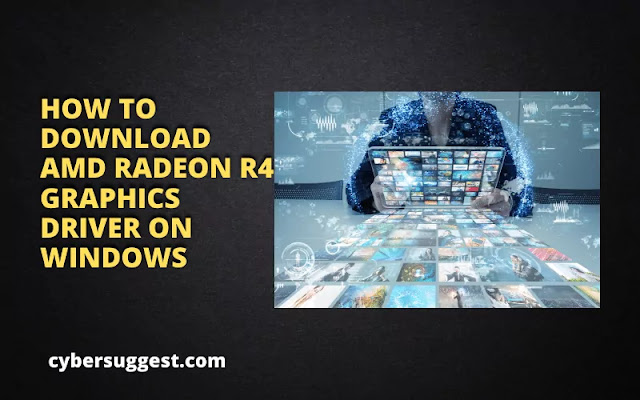 HOW TO DOWNLOAD AMD RADEON R4 GRAPHICS DRIVER ON WINDOWS