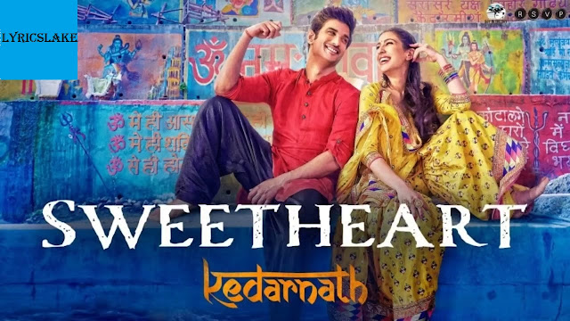 SWEETHEART LYRICS KEDARNATH