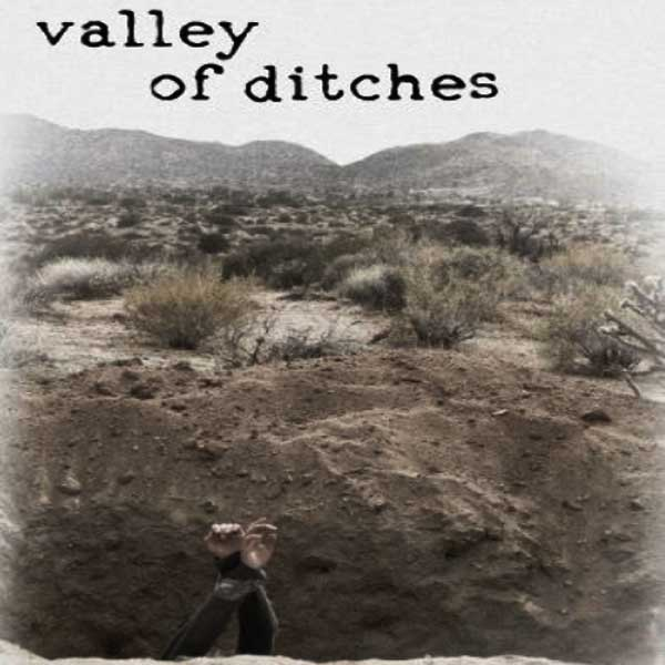 Valley of Ditches, Valley of Ditches Synopsis, Valley of Ditches Trailer, Valley of Ditches Review