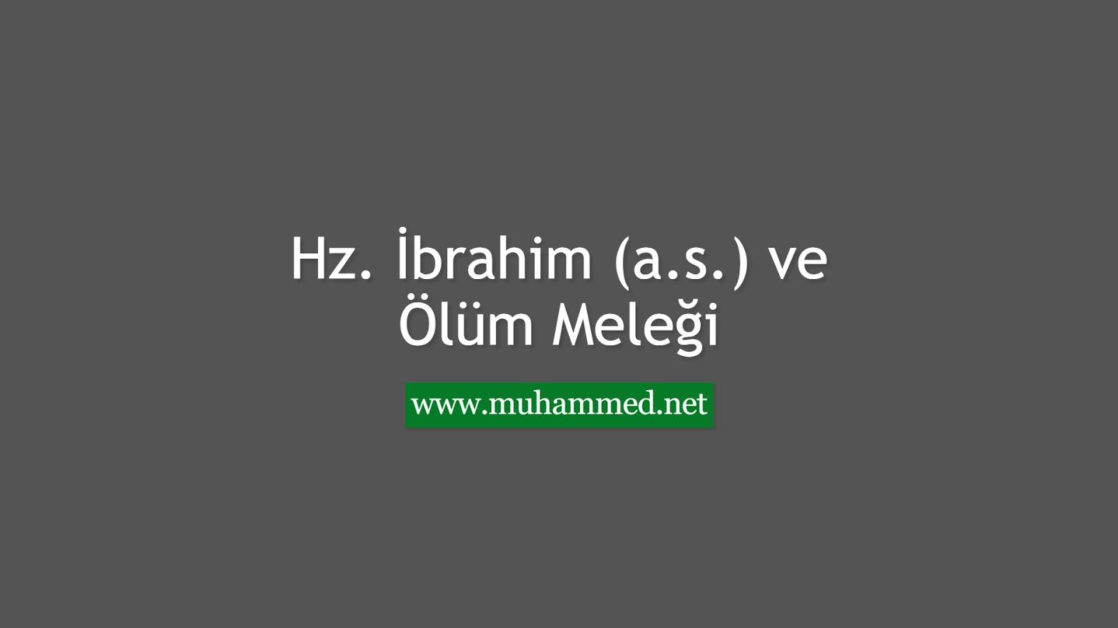 Hz. İbrahim (a.s.) ve Ölüm Meleği