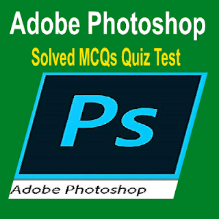 Chapter Wise Solved MCQs Adobe Photoshop For Graphic Jobs Tests