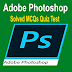 Adobe Photoshop | Objective Type MCQs Quiz Test